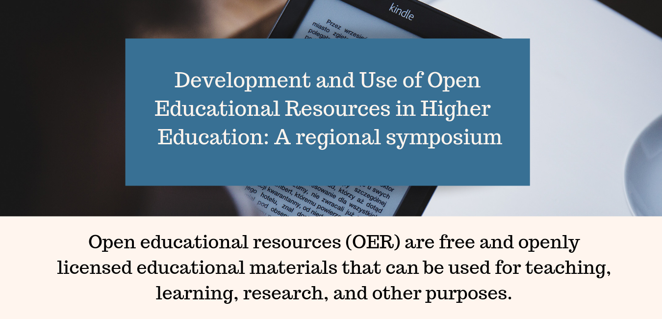 Development and Use of Open Educational Resources in Higher Education: a regional symposium